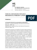 TEORÍA DE LA RESTAURACIÓN - FORTALEZAS Y DEBILIDADES EN LA FORMACIÓN Y LA PRAXIS