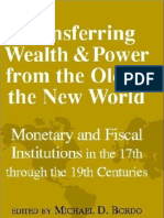 Bordo Conde Transferring Wealth and Power From the Old to the New World Monetary and Fiscal Institutions in the 17th Through the 19th Centuries Studies in Macro