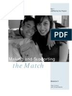 Making and Supporting the Match