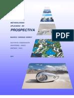 PRINCIPALES METODOLOGÍAS APLICADAS EN PROSPECTIVA. MAURICIO CÁRDENAS (2013)