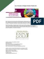 ¡Si Puebla no va a ti, tu ve a Puebla! Y la Expo Golf Latinoamérica se va hasta el Tianguis Turístico en Puebla 2013.