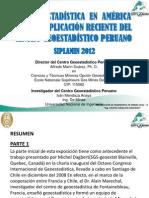 Ing Alfredo Marin Suarez-LA GEOESTADÍSTICA EN AMÉRICA CON UNA APLICACIÓN RECIENTE DEL CENTRO GEOESTADÍSTICO PERUANO