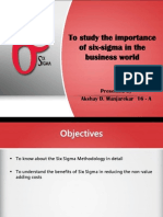 To study Importance of SIX SIGMA in business world