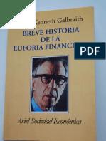 Galbraith, John Kenneth - Breve Historia de La Euforia Financiera [PDF]