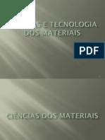 Ciências e Tecnologia dos Materiais