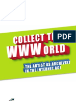 Collect the Wwworld the Artist as Archivist in the Internet Age