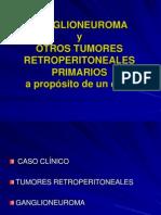 Ganglioneuroma y Otros Tumores Retroperitoneales a Propsito De