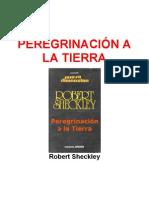Sheckley, Robert - Peregrinacion a La Tierra