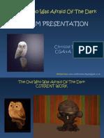 The Owl - Interim Crit