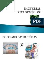 Bactérias Viva Sem elas