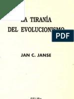 La Tiranía Del Evolucionismo - Jan. C. Janse