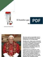 Benedicto XVI. El Hombre Que Estorbaba