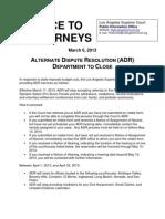 Notice to Attorneys re ADR Closure 2-28-13
