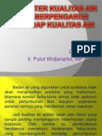 MKA Pak Putut (Pengaruh Kualitas Air yang Berpengaruh terhadap Kualitas Air).ppt