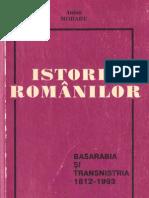 Istoria Romanilor. Basarabia Si Transnistria 1812-1993