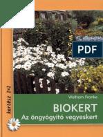 Franke Wolfram - Biokert - Az Ngy Gy t Vegyeskert