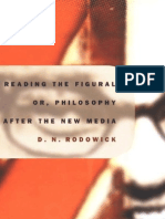 (Post-Contemporary Interventions ) D. N. Rodowick-Reading the Figural, Or, Philosophy After the New Media -Duke University Press Books (2001)