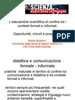 L'educazione scientifica al confine tra i contesti formali e informali.