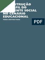A construção do perfil do assistente social no cenário educacional - Maria Cristina Piana
