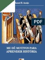 Me Dê Motivos para aprender História [livro 2013]