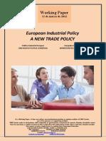 European Industrial Policy. A NEW TRADE POLICY (En) Política Industrial Europea. UNA NUEVA POLÍTICA COMERCIAL (En) Europako Industri Politika. MERKATARITZA POLITIKA BERRI BAT (En)