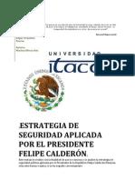 Trabajo Especial 1.- Estrategia de Seguridad Aplicada por el Presidente Felipe Calderón