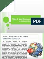 TEMA III Los Mercados Globales y La Mercadotecnia