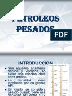 PETROLEOS PESADOS