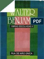 39947585 BENJAMIN Walter a Rua de Mao Unica Obras Escolhidas v 2
