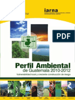 Perfil Ambiental de Guatemala 2010-2012.  Vulnerabilidad local y creciente construcción de riesgo