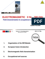Electro-Magnetic Field Characterization and Sources