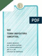Vac Teoria Unificatoria Conceptual Curso Basico de Introduccion al Conocimiento de la V-ue Unidad Energia por Luis Carlos Arias Varela