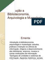 Aula 1 - Introdução a Biblioteconomia, Arquivologia e Museologia.ppt