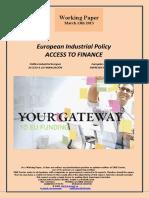 European Industrial Policy. ACCESS TO FINANCE (En) Política Industrial Europea. ACCESO A LA FINANCIACION (En) ENPRESEN FINANTZABIDEAK (En)