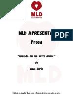 MLD Apresenta - Prosa - Quando Eu Me Sinto Assim