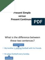Present Simple Versus Present Continuous
