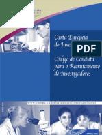 Comissão Europeia (2005) Carta Européia do Investigador (pesquisador) - Código de Conduta para o Recrutamento de Investigadores