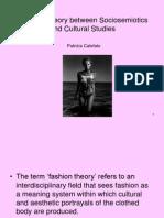 Fashion Theory Between Sociosemiotics and Cultural Studies