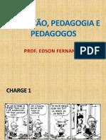 EDUCAÇÃO, PEDAGOGIA E PEDAGOGOS