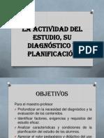 LA ACTIVIDAD DEL ESTUDIO, SU DIAGNÓSTICO Y