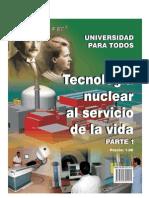 Tecnologia Nuclear Al Servicio de La Vida. Parte 1