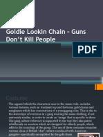 Goldie Lookin Chain – Guns Don't Kill People