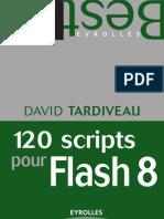 120 Scripts Pour Flash 8 (David Tardiveau)