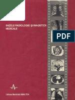 Bazele Radiologiei Si Imagisticii Medicale v.grancea 1996 Bucuresti