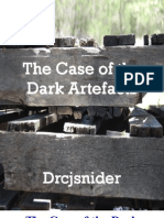 The Case of the Dark Artefact