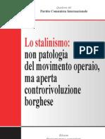 Stalinismo,Non Patologia Del Movimento Operaio, Ma Aperta Controrivoluzione Borghese