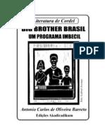 Big Brother Brasil Um Programa Imbecil