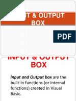 Input Output Box
