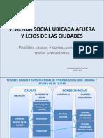 VIVIENDA SOCIAL UBICADA AFUERA Y LEJOS DE LAS CIUDADES