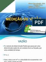 MEDIÇÃO DE VAZÃO - ROVERLANDIO E VINICIUS